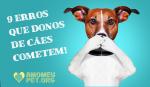9 maiores erros que donos de cães cometem