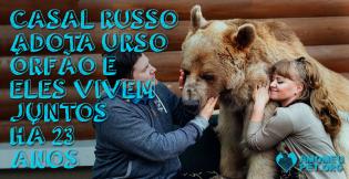 Casal russo adota urso órfão e eles vivem juntos há 23 anos